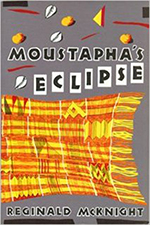 Moustapha's Eclipse by Reginald McKnight