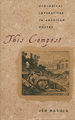 The Compost by Jed Rasula