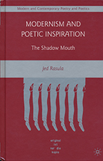 Modernism and Poetic Inspiration by Jed Rasula
