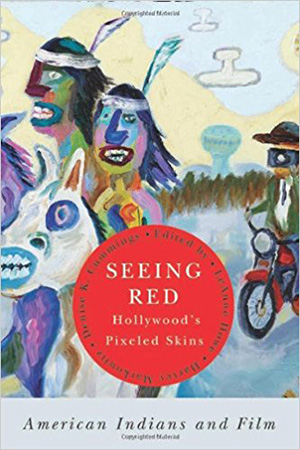 Seeing Red: American Indians and Film
