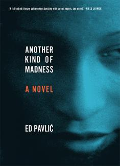 Another Kind of Madness by Ed Pavlic